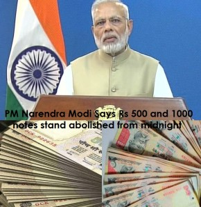 PM Narendra Modi Says Rs 500 and 1000 notes stand abolished from midnight